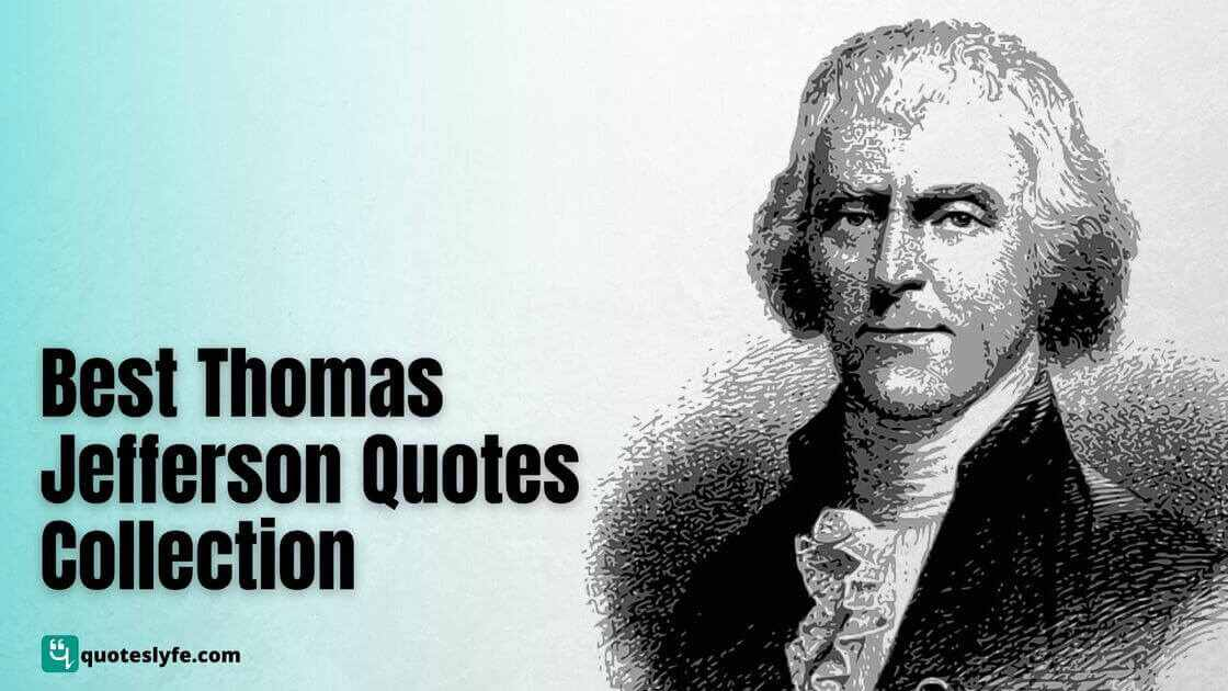 Best Thomas Jefferson Quotes to Inspire and Guide You