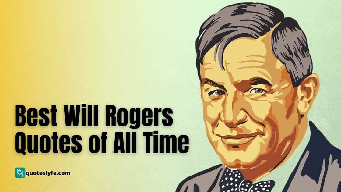 Best Will Rogers Quotes on Leadership, Politics and More