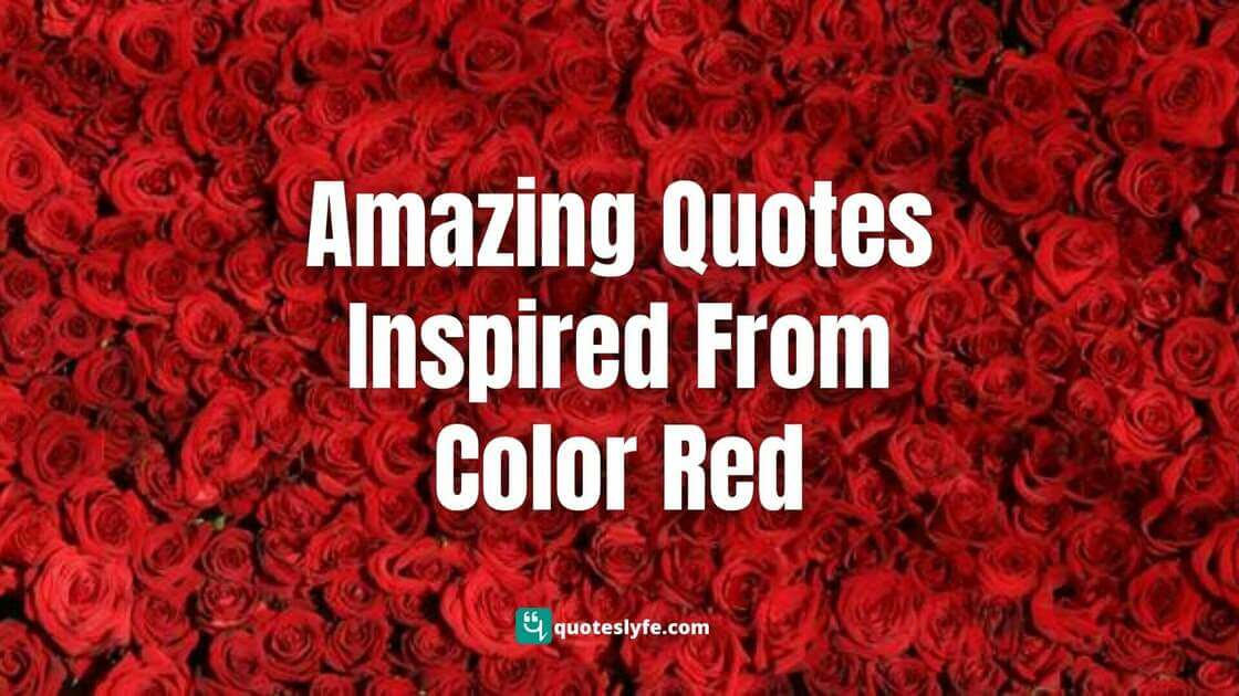 Amazing Quotes Inspired From Color Red   Best Red Quotes and Sayings