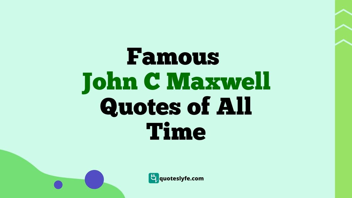 Best John C. Maxwell Quotes and Sayings
