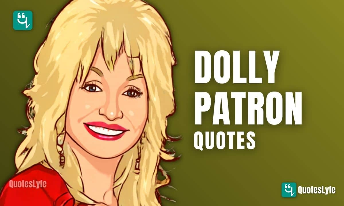 Famous Dolly Parton Quotes and Sayings on Life, Love, and Everything Else in Between