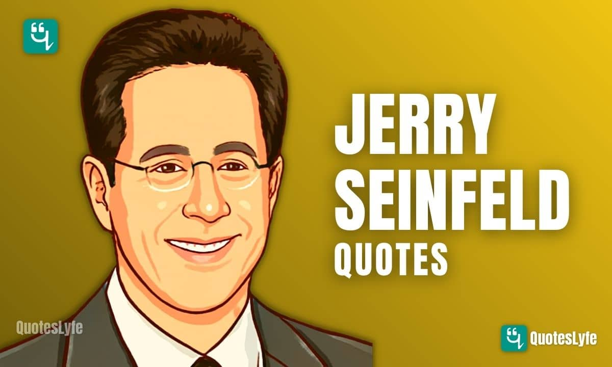 Best Jerry Seinfeld Quotes to Live Your Life By