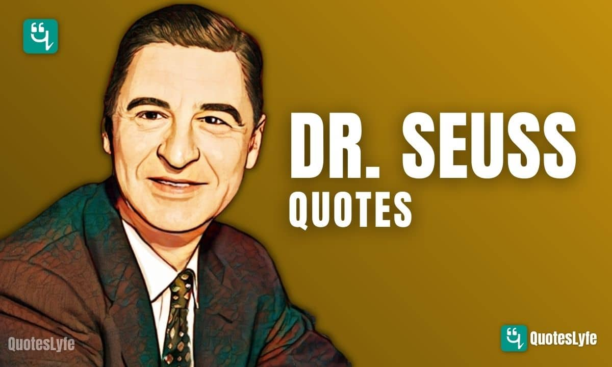 Inspirational Dr Seuss Quotes and Sayings That Can Change the World for Sure