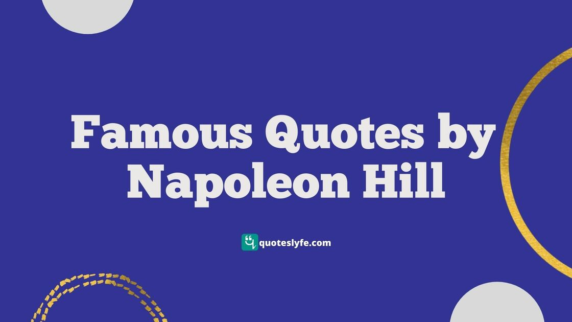 Inspirational Napoleon Hill Quotes to Help You Always Think Big