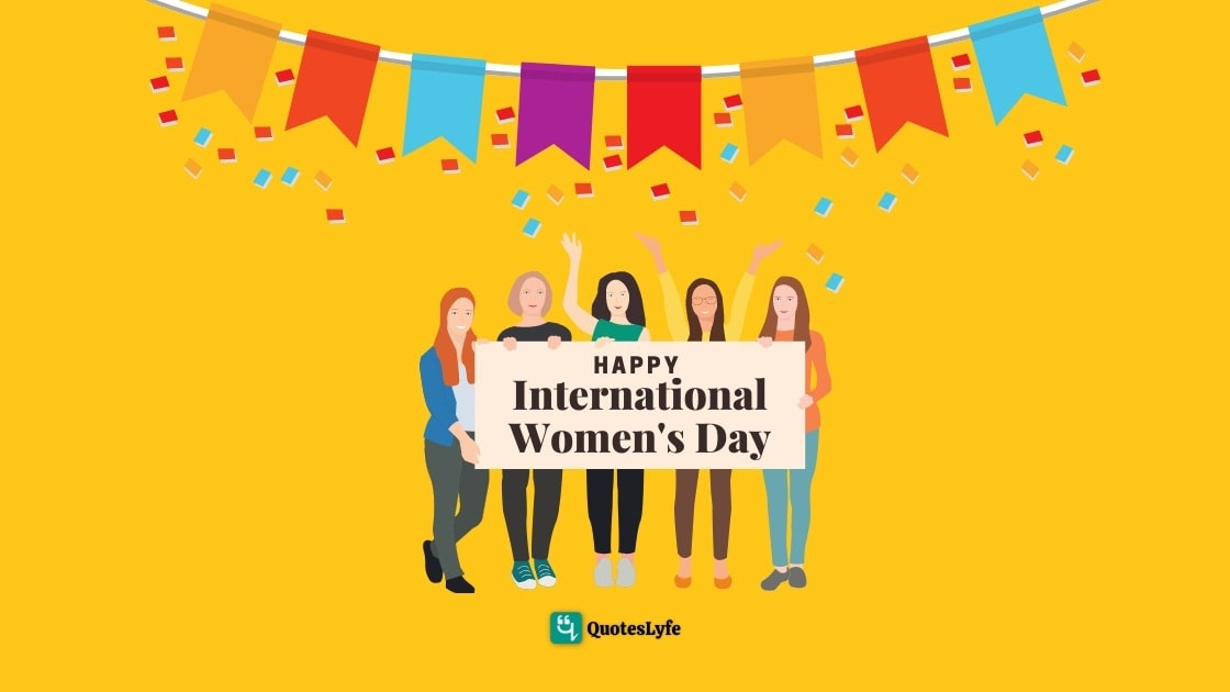International Women's Day: Quotes, Messages, Wishes, Greetings, Pictures, and Cards | Happy International Women's Day 2022