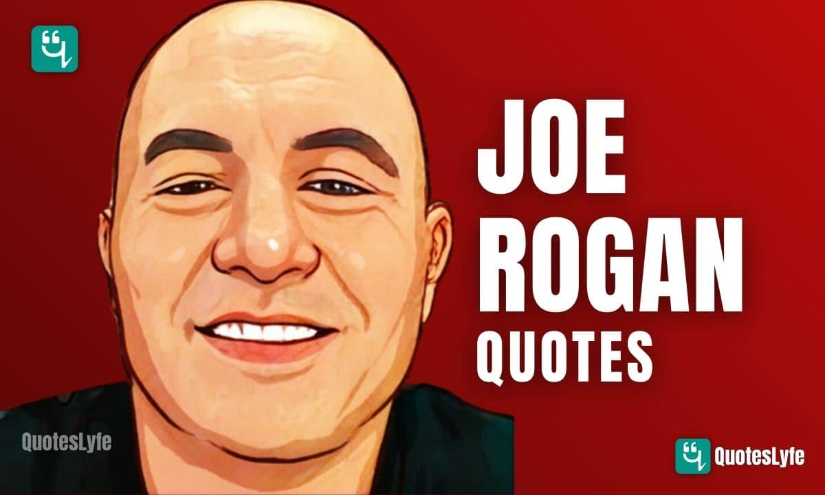 Amazing Joe Rogan Quotes to Keep You Motivated