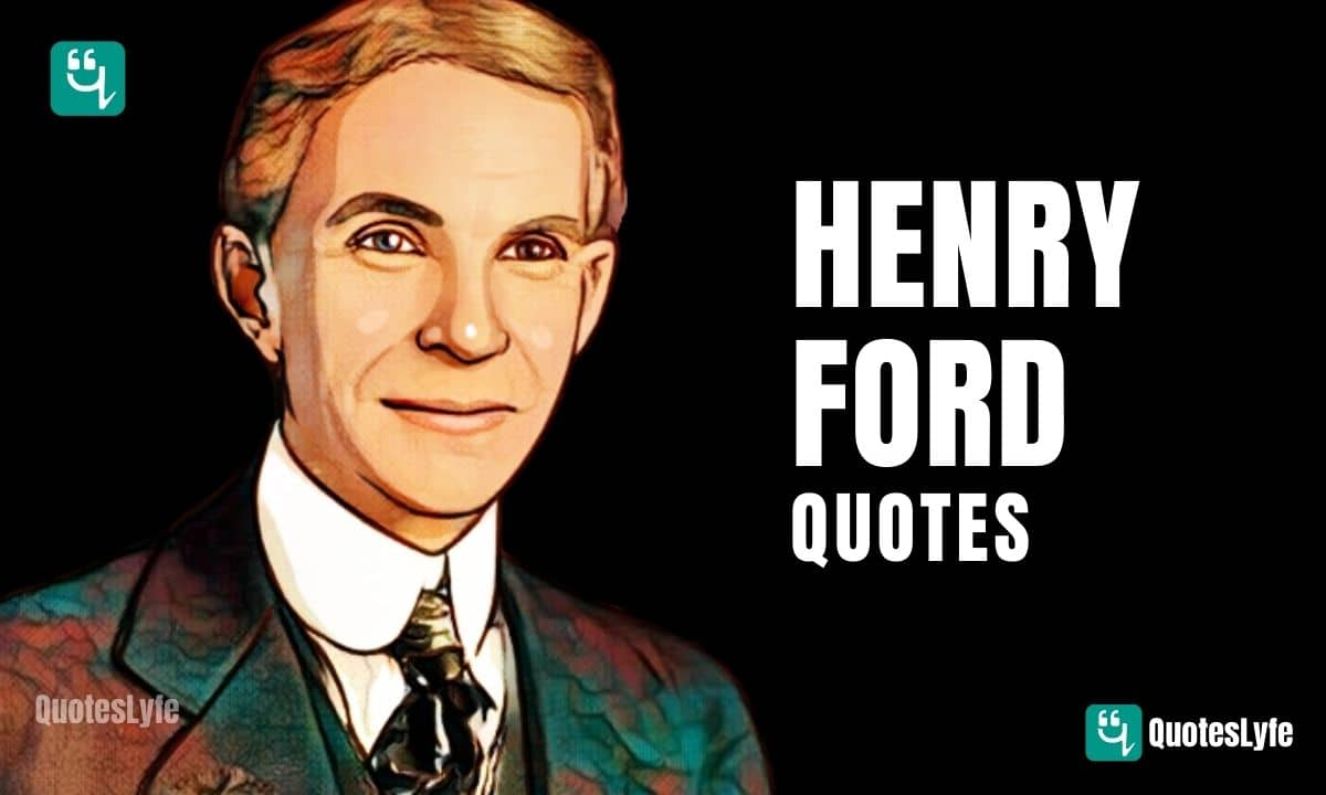 Memorable Henry Ford Quotes and Sayings