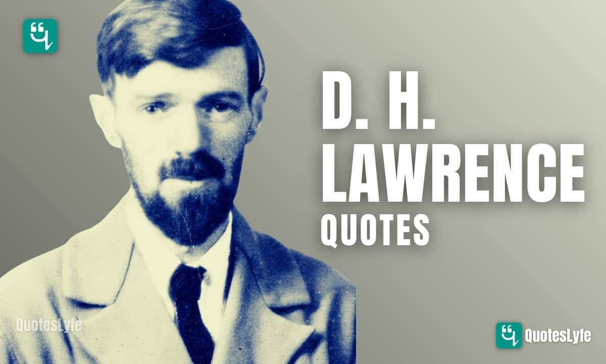 Amazing D. H. Lawrence Quotes and Sayings