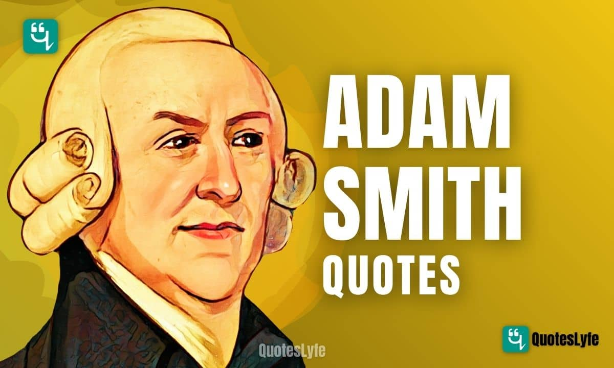 Amazing Adam Smith Quotes and Sayings