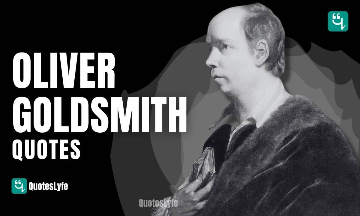 Unmissable Oliver Goldsmith Quotes and Sayings