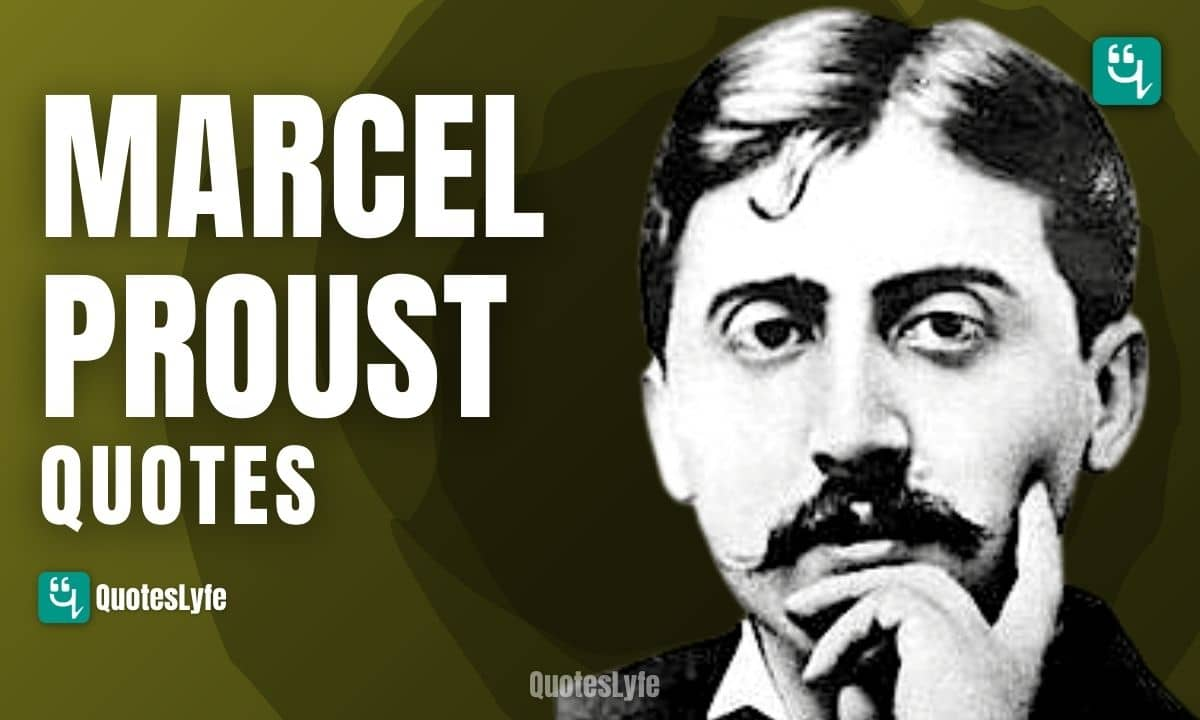 Amazing Marcel Proust Quotes to Make You Love Everyday