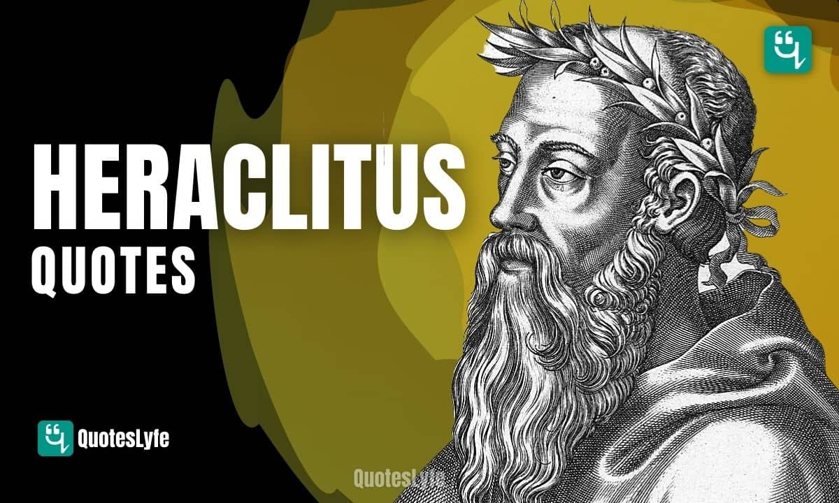 Inspirational and Top Heraclitus Quotes and Sayings