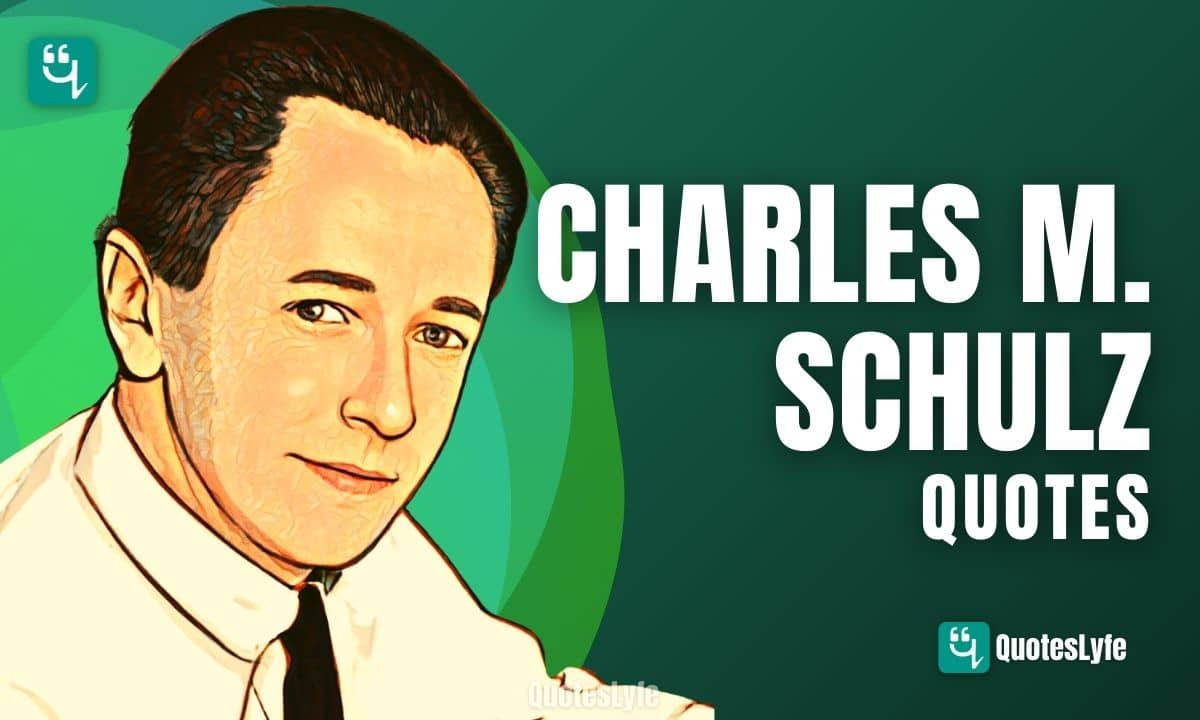 Inspirational Charles M. Schulz Quotes and Sayings