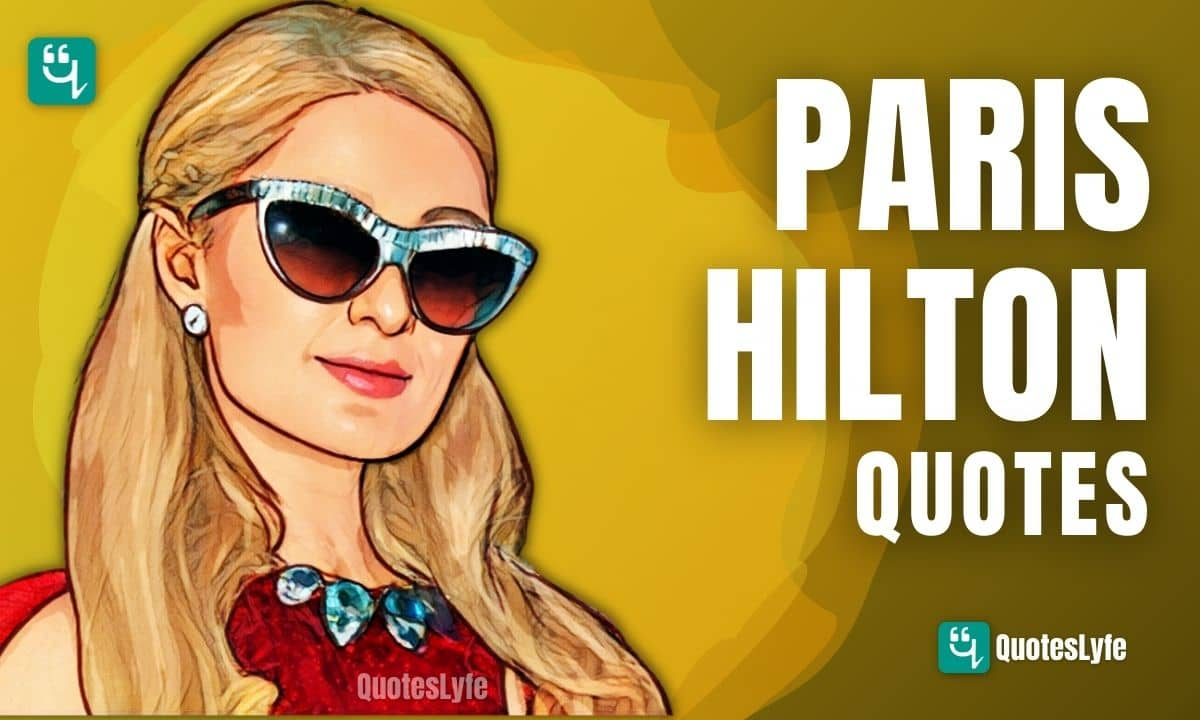 Best Paris Hilton Quotes and Sayings