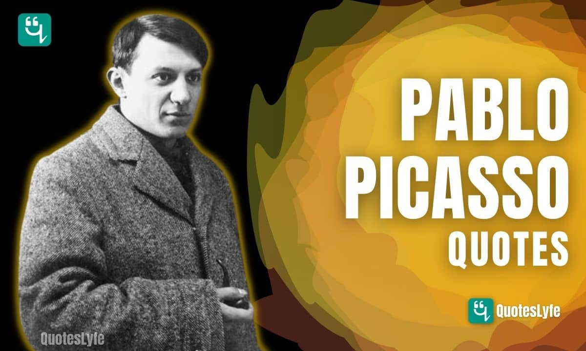 Famous Pablo Picasso Quotes and Sayings