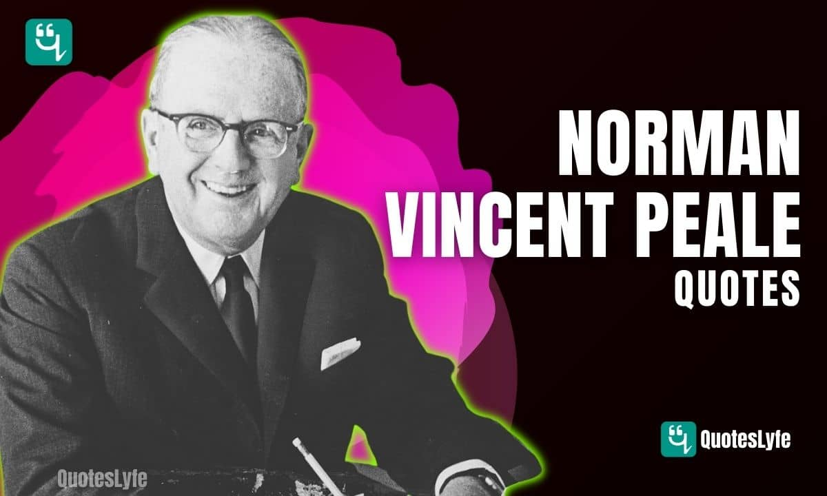 Best and Positive Norman Vincent Peale Quotes and Sayings