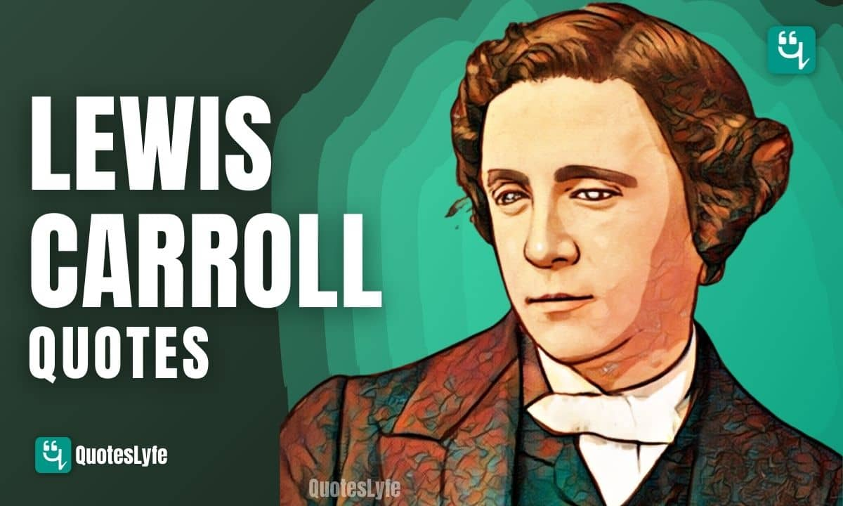 Famous Lewis Carroll Quotes and Sayings