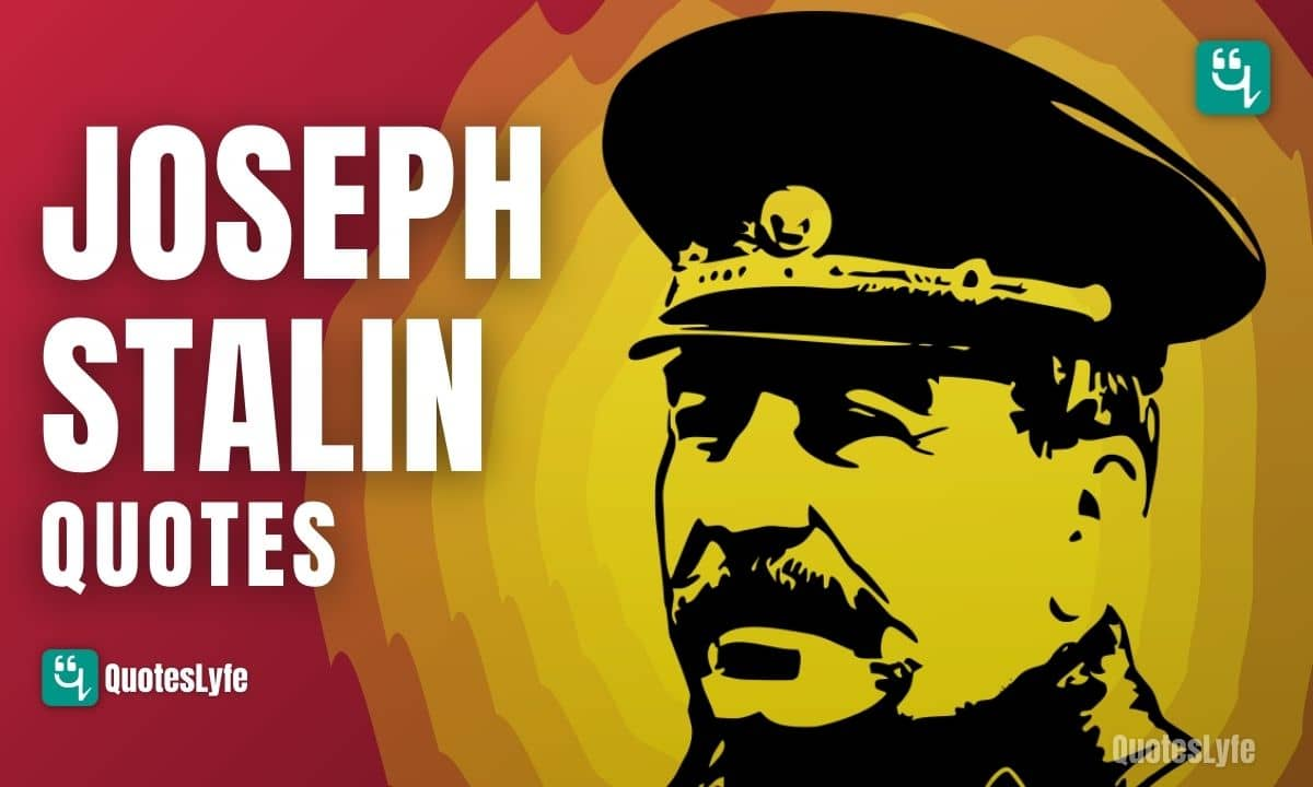 Inspirational Joseph Stalin Quotes and Sayings
