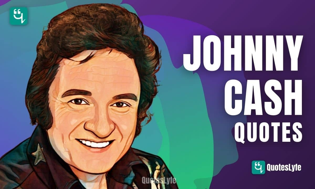 Top Johnny Cash Quotes and Sayings