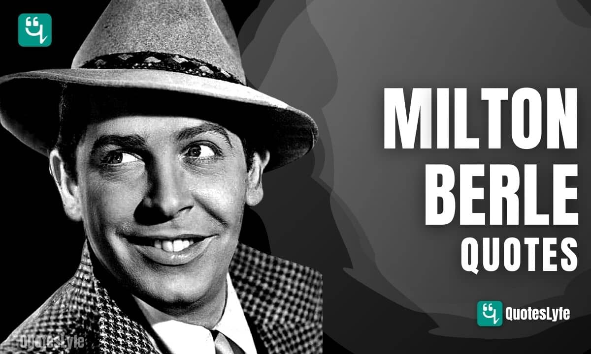 Inspirational Milton Berle Quotes to Tickle Your Funny Bone