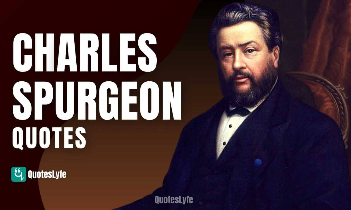 Powerful Charles Spurgeon Quotes and Sayings