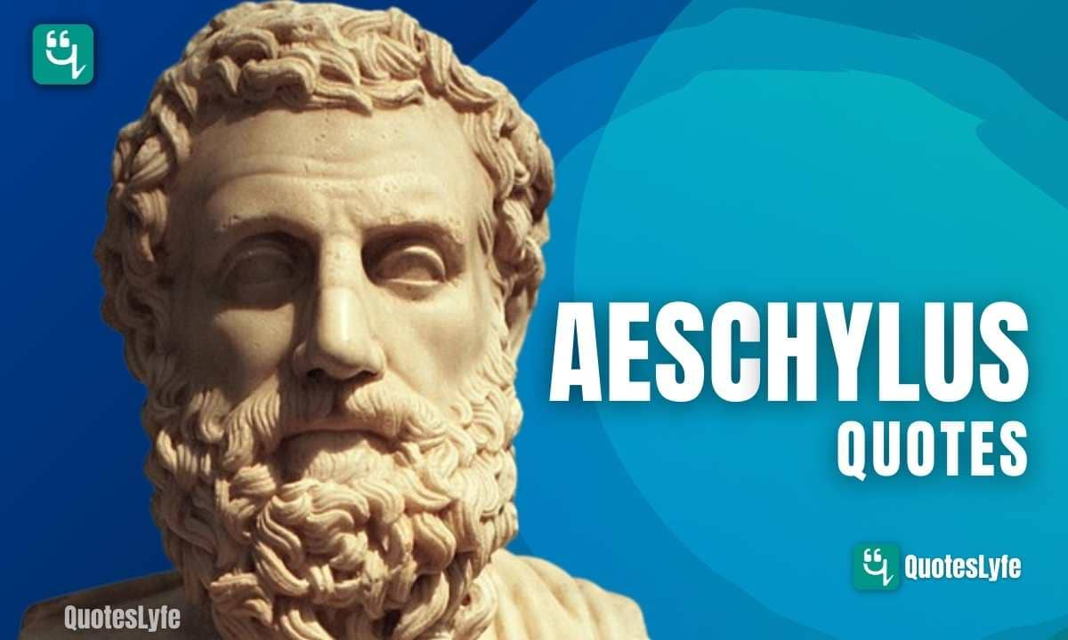 Famous Aeschylus Quotes and Sayings