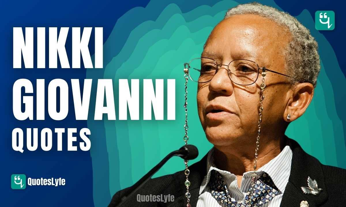 Famous Nikki Giovanni Quotes on Poetry and the Beauty of Life
