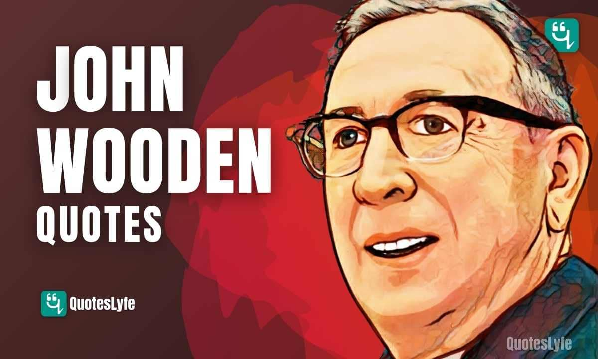 Inspirational John Wooden Quotes and Sayings