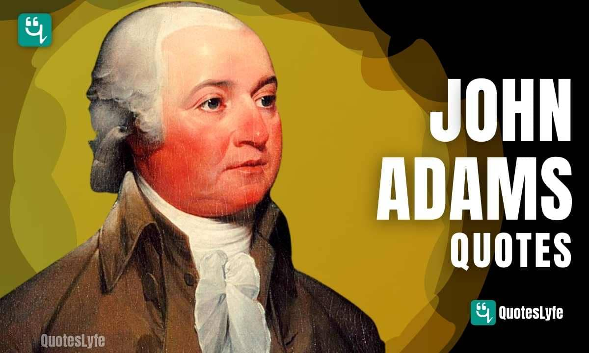 Best John Adams Quotes and Sayings