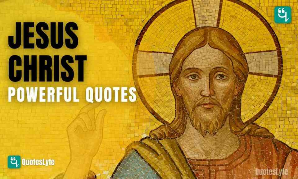 Famous Jesus Christ Quotes and Teachings That Will Leave an Impact