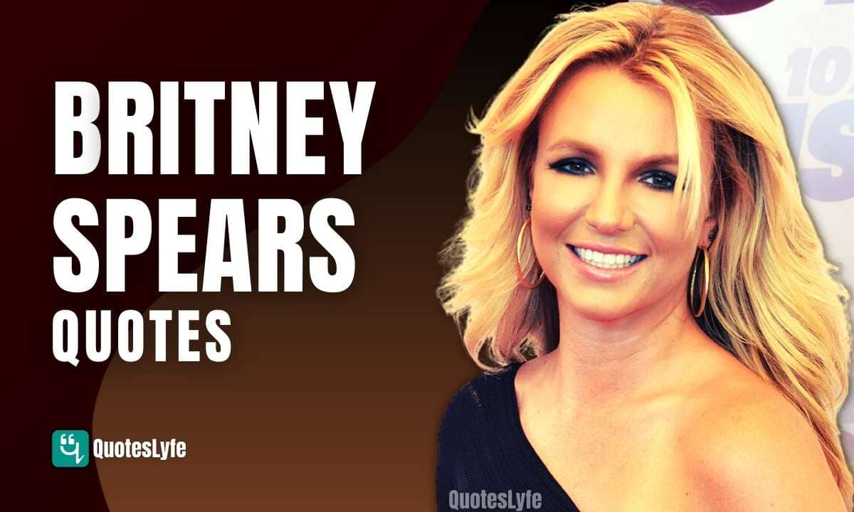 Motivational Britney Spears Quotes and Sayings
