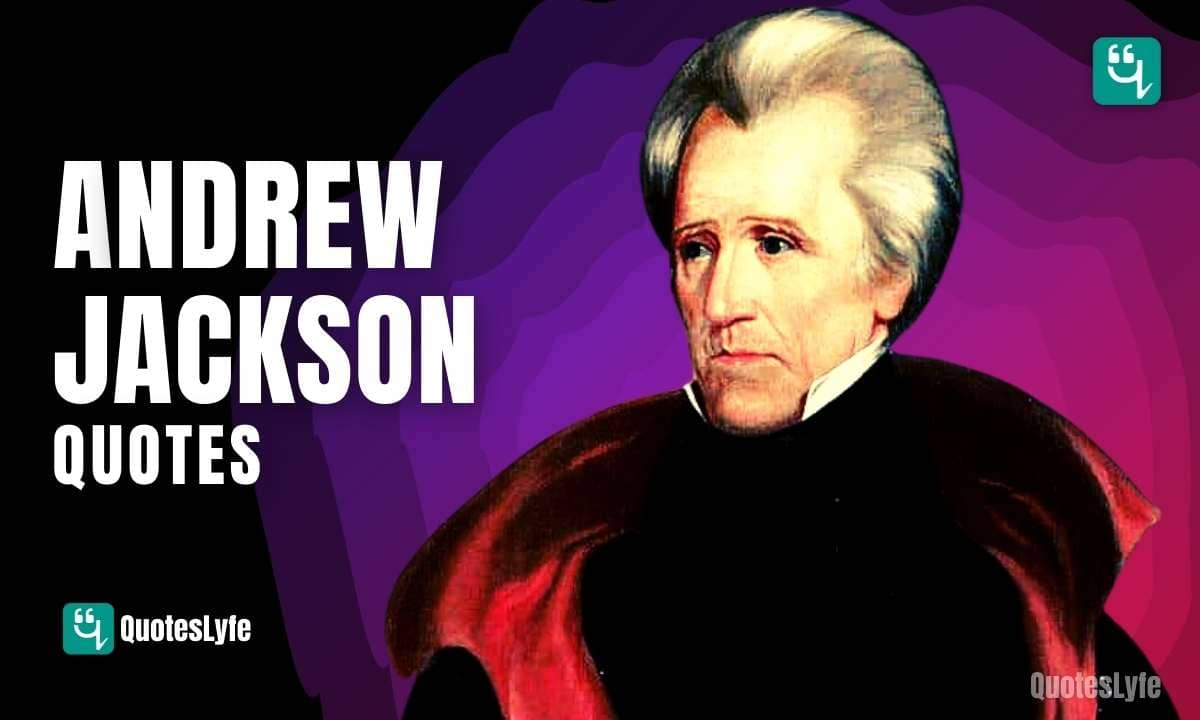 Famous Andrew Jackson Quotes and Sayings