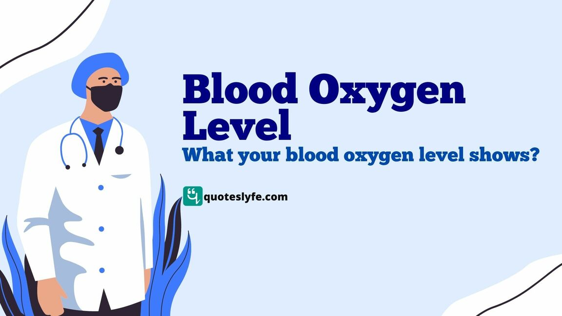 Blood Oxygen Level: Normal, Importance, Measurement, Variation, Levels, COVID19, And Test