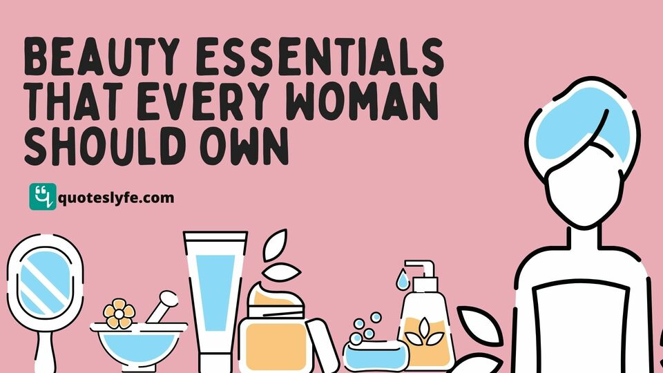 15 Beauty Essentials That Every Woman Should Own