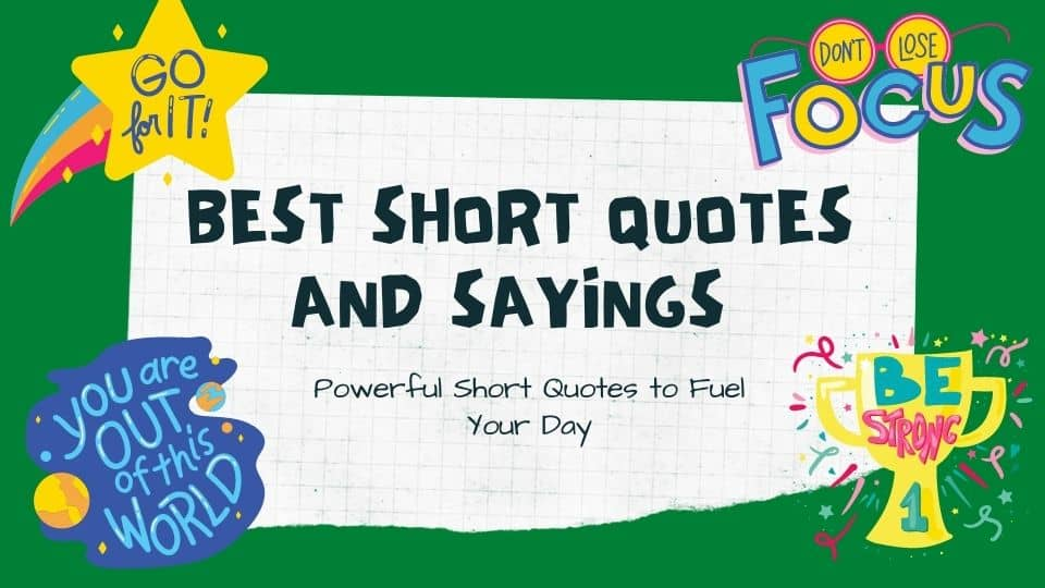 Best Short Quotes and Sayings to Start Your Day on a Positive Note