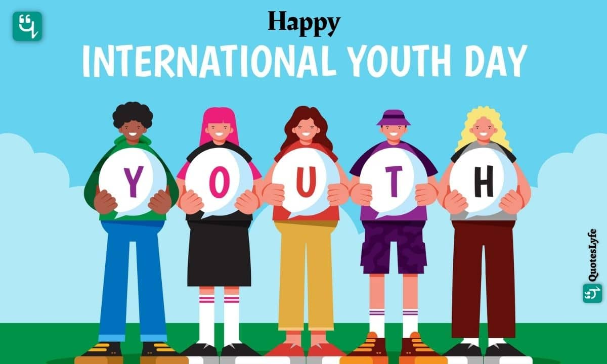 Happy International Youth Day: Quotes, Wishes, Messages, Images, Date, and More