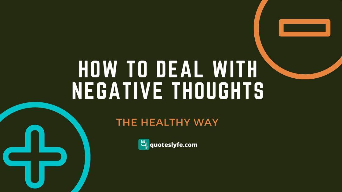 How To Deal With Negative Thoughts (The Healthy Way)