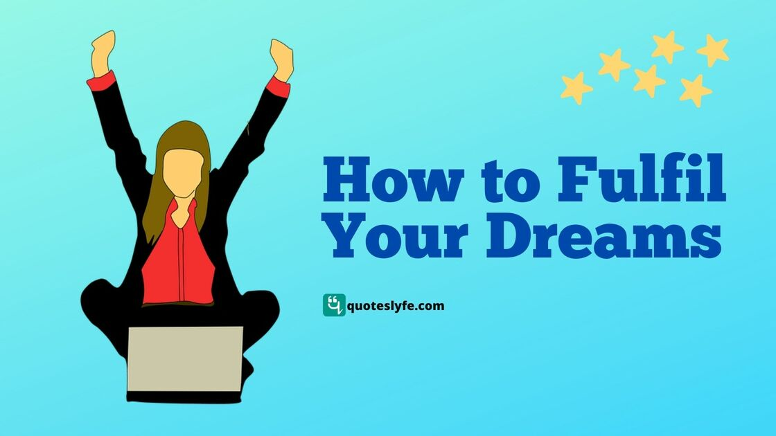How to Fulfil Your Dreams