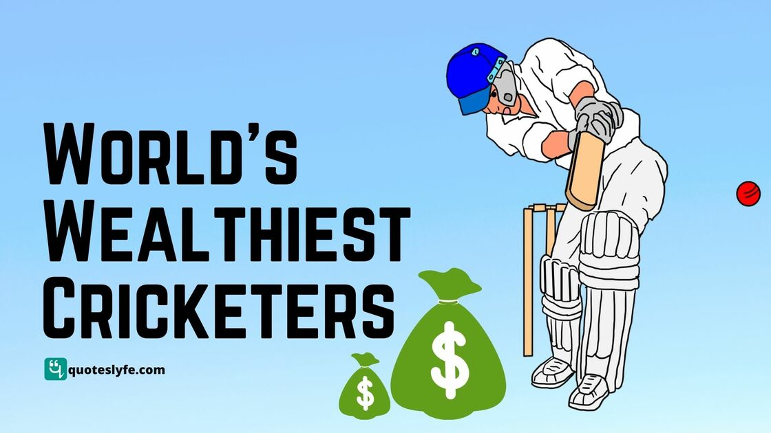 World's Wealthiest Cricketers