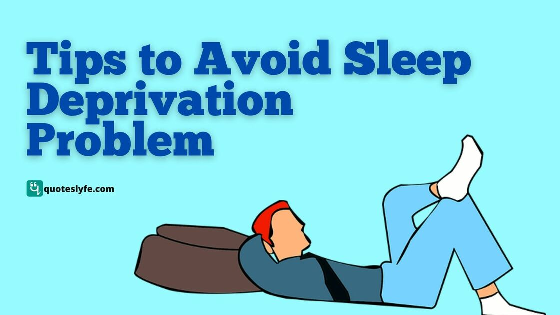 Tips to Avoid Sleep Deprivation Problems