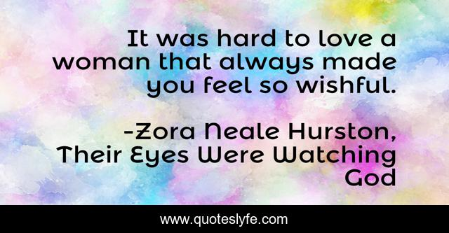 It was hard to love a woman that always made you feel so wishful.
