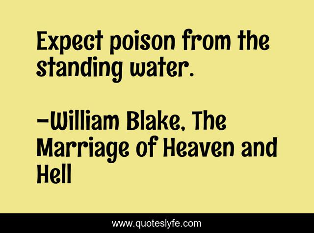 Expect poison from the standing water.