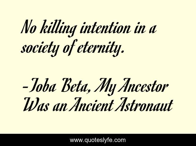 No killing intention in a society of eternity.