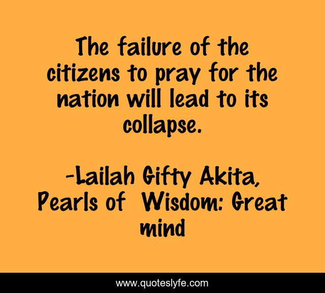 The failure of the citizens to pray for the nation will lead to its collapse.