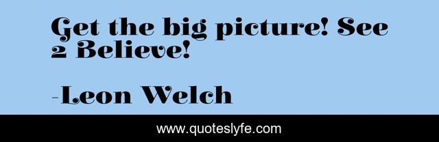 Get the big picture! See 2 Believe!