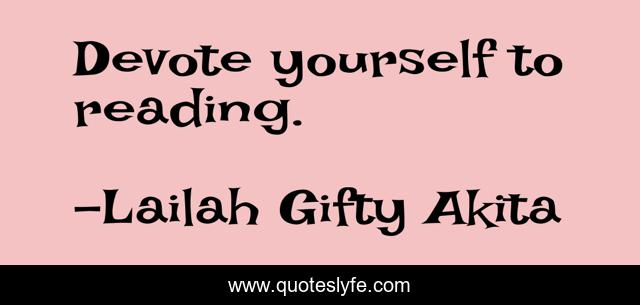 Devote yourself to reading.