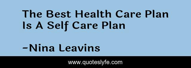The Best Health Care Plan Is A Self Care Plan