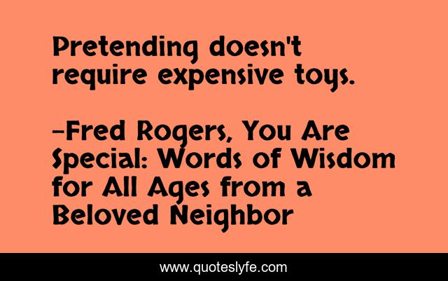Best Fred Rogers You Are Special Words Of Wisdom For All Ages From A Beloved Neighbor Quotes With Images To Share And Download For Free At Quoteslyfe