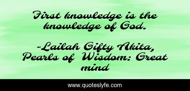 First knowledge is the knowledge of God.