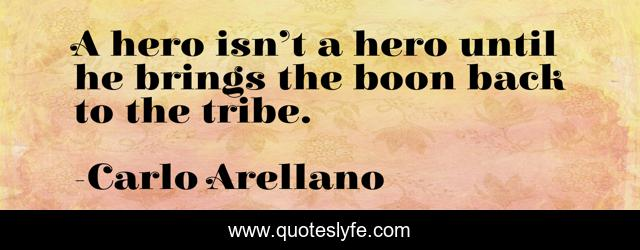 A hero isn't a hero until he brings the boon back to the tribe.
